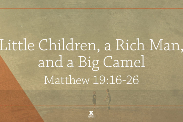 Little Children, a Rich Man, and a Big Camel